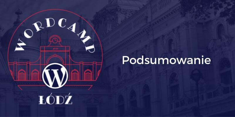 Podsumowanie WordCamp Łódź 2019