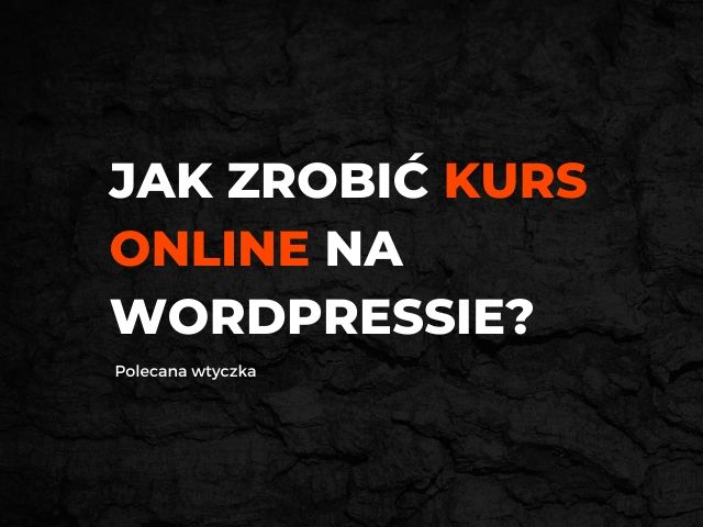 Jak zrobić kurs online na wordpress'ie